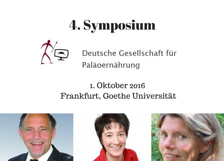 1. Oktober 2016 Symposium der Deutschen Gesellschaft für Paläoernährung