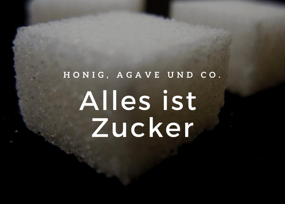 Honig, Agave und Co. – Alles ist Zucker!