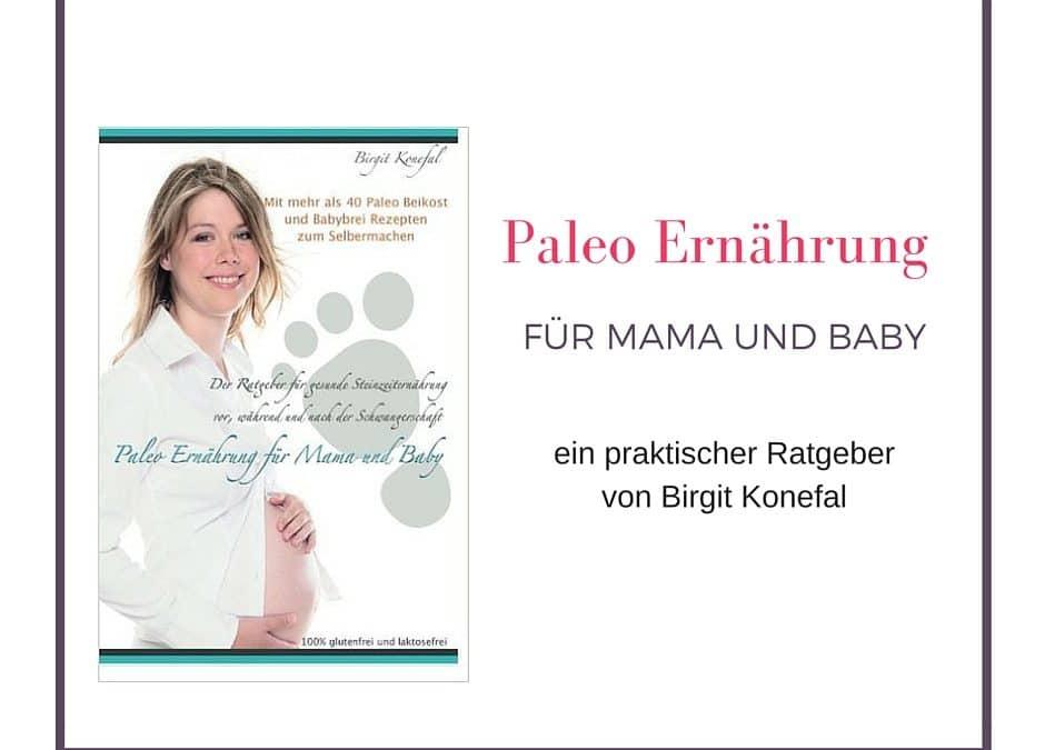 Buchrezension: Paleo-Ernährung in der Schwangerschaft und Stillzeit von Birgit Konefal