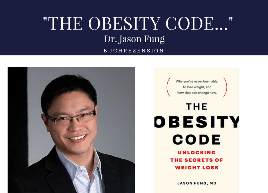 "Buchrezension ""THE OBESITY CODE…UNLOCKING THE SECRETS OF WEIGHT LOSS"""