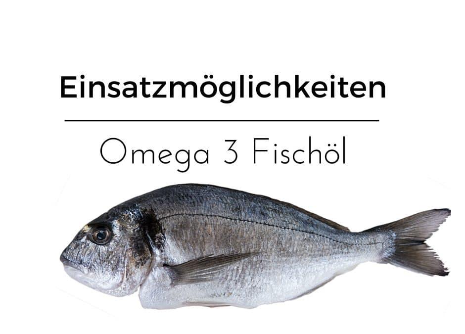 Einsatzmöglichkeiten von Omega-3 Fettsäuren
