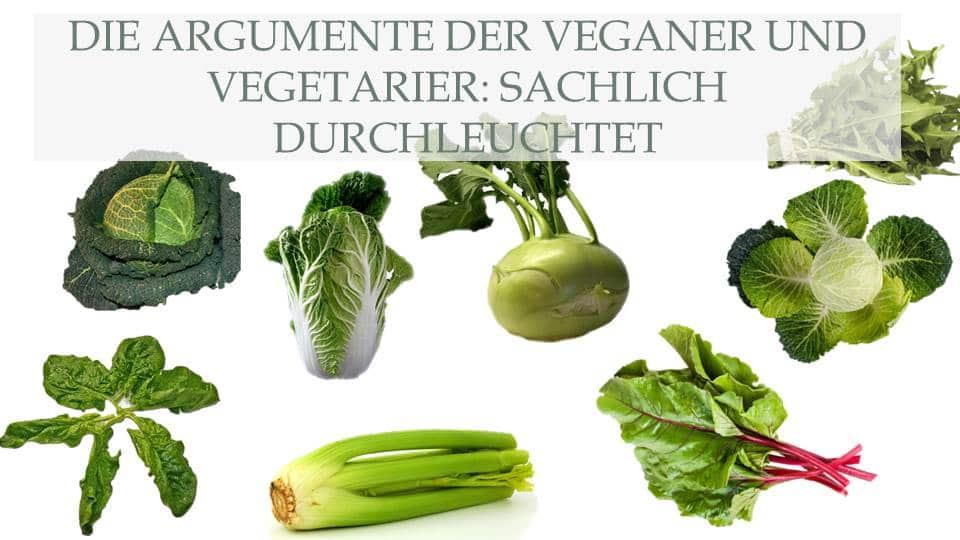 Die Argumente der Veganer und Vegetarier: Sachlich durchleuchtet