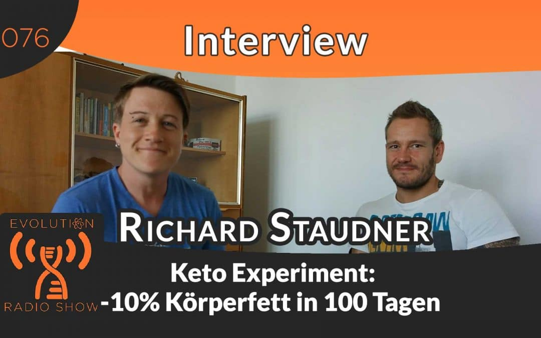 Evolution Radio Show -  Das Keto Experiment: – 10% Körperfett in 100 Tagen – Interview mit Richard Staudner