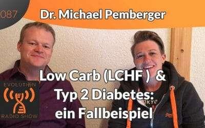 Evolution Radio Show -  LCHF und Typ 2 Diabetes ein Fallbeispiel – Interview mit Dr. Michael Pemberger