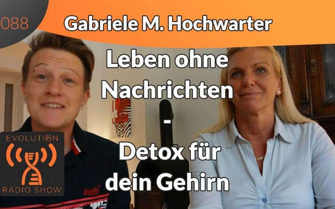 Evolution Radio Show -  Leben ohne Nachrichten – Detox für dein Gehirn – Gabriele M. Hochwarter im Interview