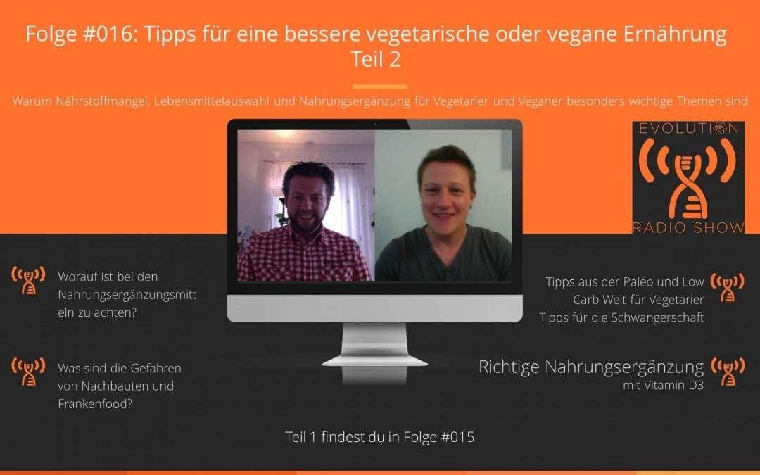 Folge #016:  Tipps für eine bessere vegetarische oder vegane Ernährung – Teil 2