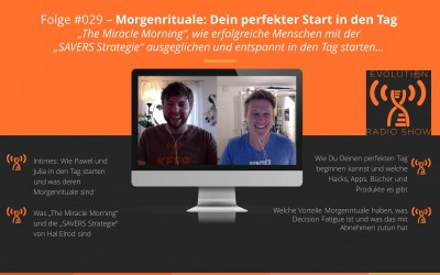 "Evolution Radio Show -  #029 – Morgenrituale: Dein perfekter Start in den Tag mit ""The Miracle Morning"""