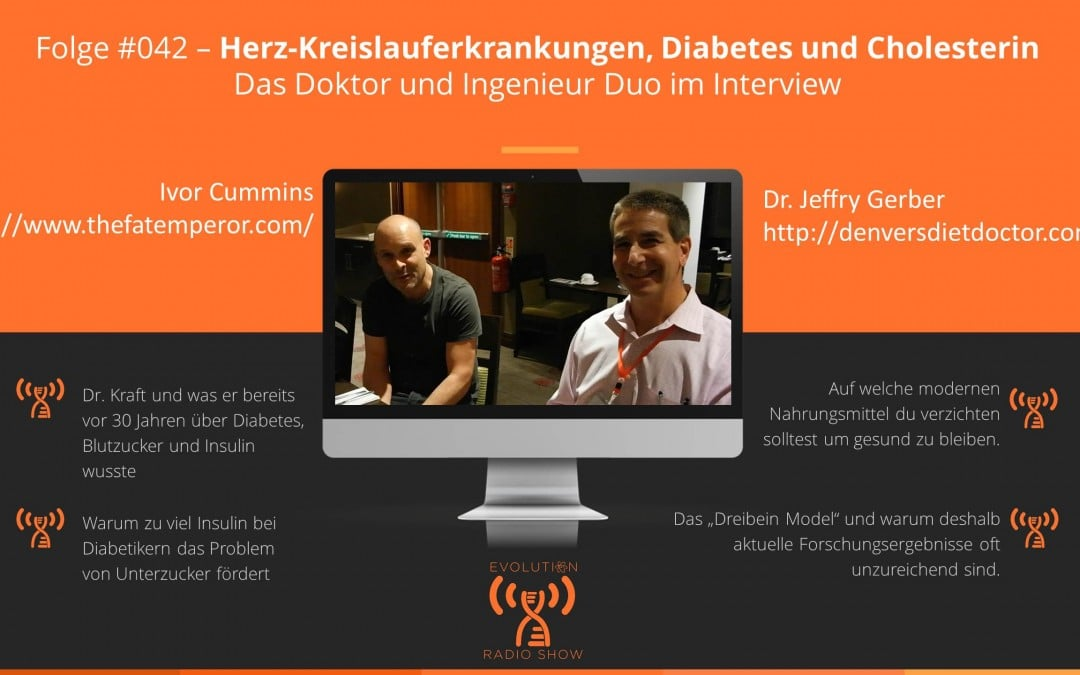 Dr Jeffry Gerber + Ivor Cummins: Herz-Kreislauferkrankungen, Diabetes und Cholesterin | Evolution Radio Show