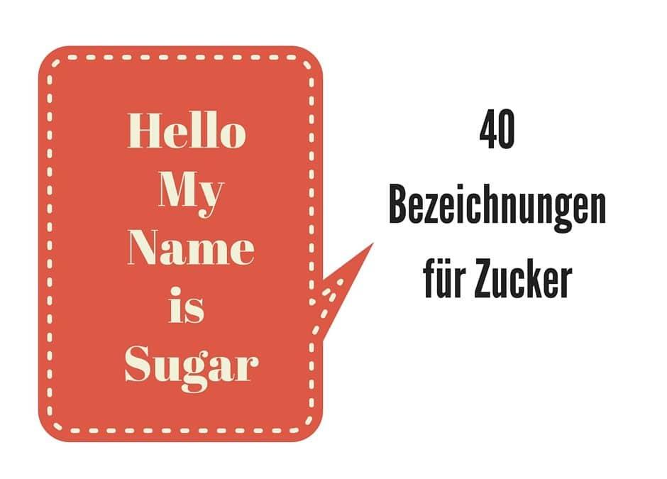 40 Bezeichnungen für Zucker