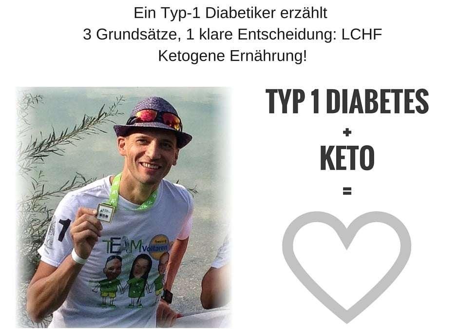 Ein Typ-1 Diabetiker erzählt: 3 Grundsätze, 1 klare Entscheidung: LCHF Ketogene Ernährung!