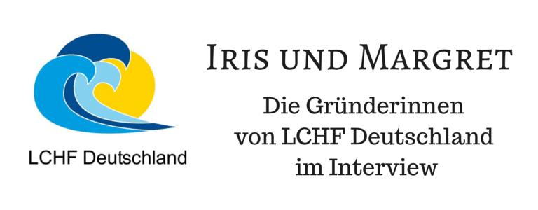Margret Ache und Iris Jansen von LCHF Deutschland – zwei Power-Frauen stellen sich vor