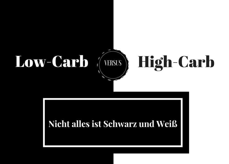 Low-Carb vs. High-Carb – nicht alles ist Schwarz und Weiß
