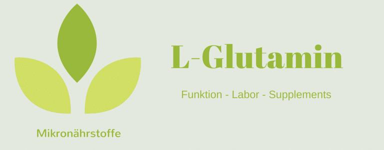 Mikronährstoff-Guide: L-Glutamin