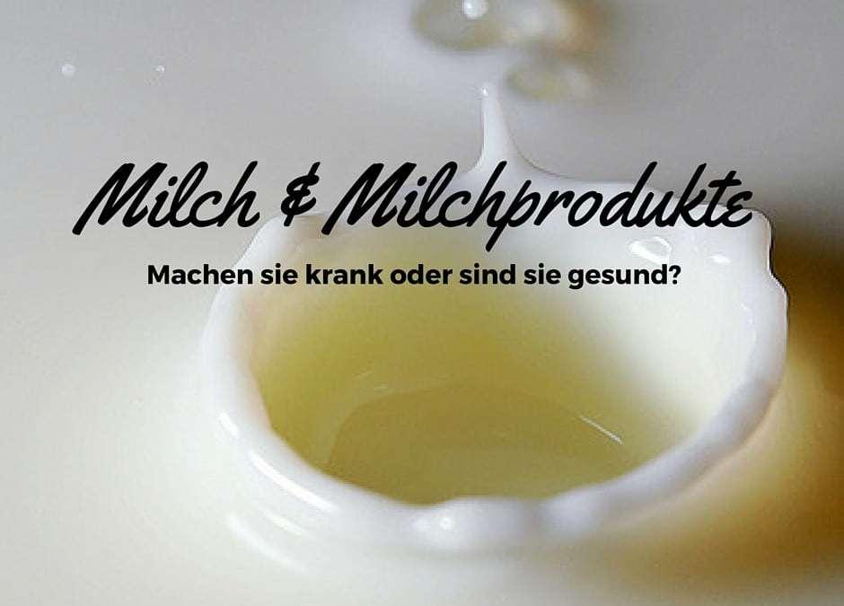 Milch und Milchprodukte – machen sie krank oder sind sie gesund?