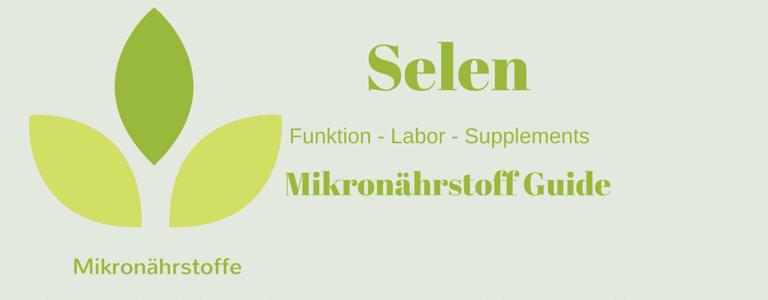 Mikronährstoff-Guide: Selen