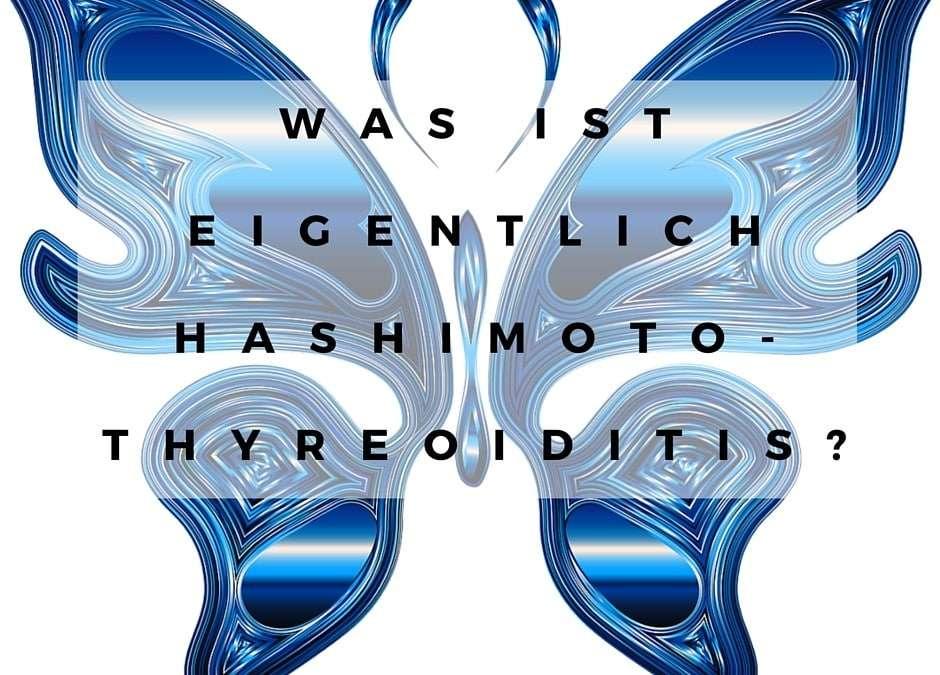 Was ist eigentlich Hashimoto-Thyreoiditis?