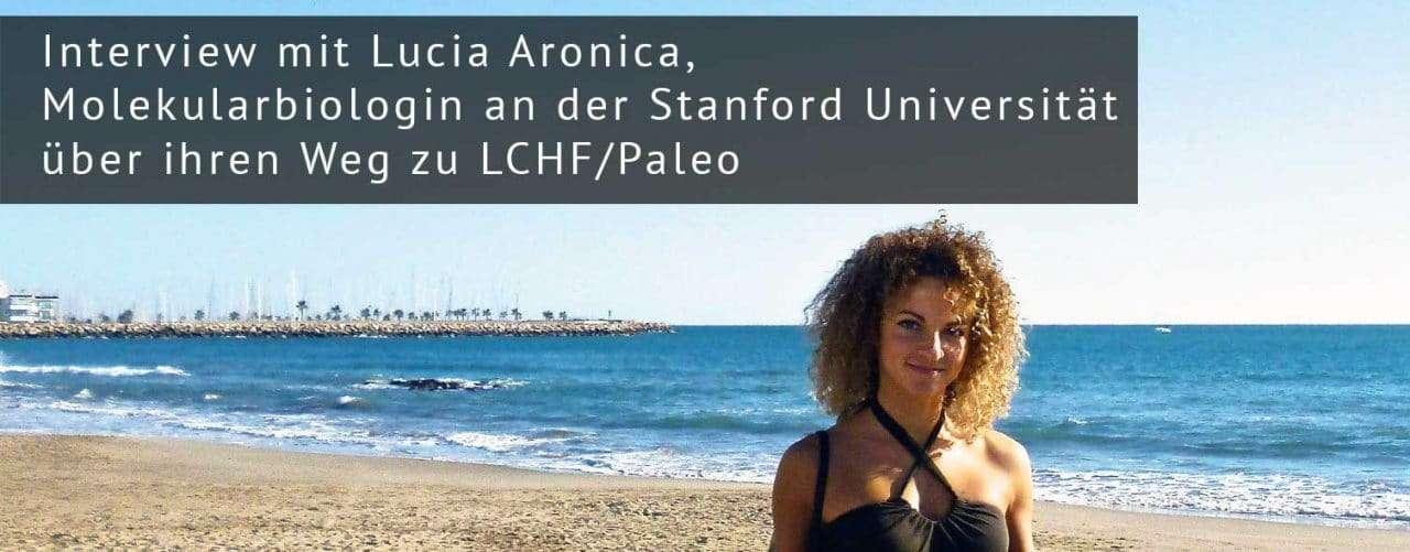 Interview mit Lucia Aronica, Molekularbiologin an der Stanford Universität über ihren Weg zu LCHF