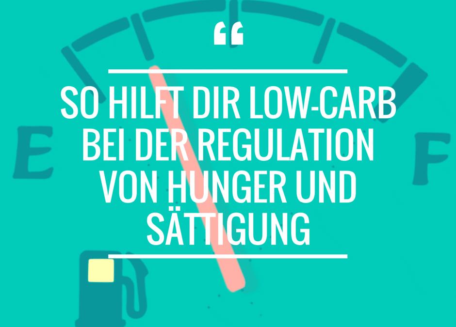 So hilft dir Low-Carb bei der Regulation von Hunger und Sättigung